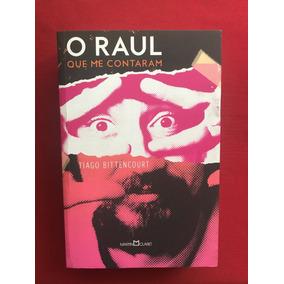 Livro - O Raul Que Me Contaram - Tiago Bittencourt - Semin.
