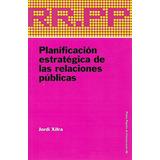 Planificación De Las Relaciones Publicas - Xifra [hgo]