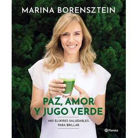 Libro Paz , Amor Y Jugo Verde De Marina Borensztein