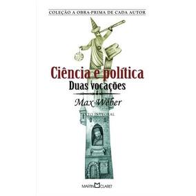 Livro Ciencia E Politica Duas Vocações De Max Weber - Novo