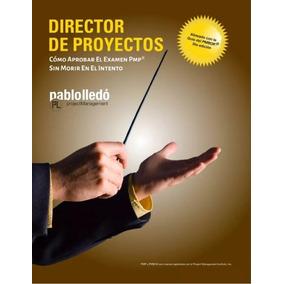 Kit Estudio Examen Pmp Pmbok 6 + Libro Pablo Lledo