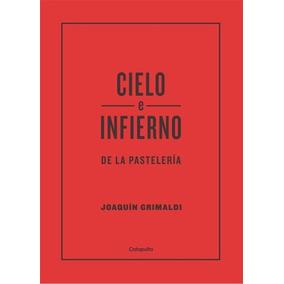 Cielo E Infierno De La Pasteleria - Joaquin Grimaldi