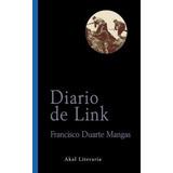 Libro; Diario De Link / Francisco Duarte / Akal Ediciones