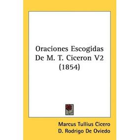 Libro Oraciones Escogidas De M. T. Ciceron: 2 - Nuevo