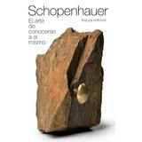 Arte De Conocerse A Si Mismo Schopenhauer