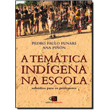 Livro - Temática Indigena Na Escola, A: Subsídios Para Os