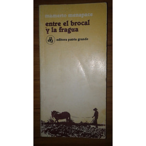 Entre El Brocal Y La Fragua - Mamerto Menapace