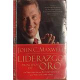 Liderazgo, Principios De Oro - John C. Maxwell