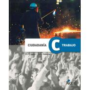 Ciudadania Y Trabajo - Por Aique