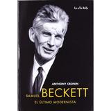 Anthony Cronin Samuel Beckett El Último Modernista