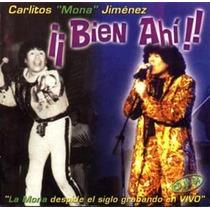 Cd Carlitos Mona Jimenez ¡bien Ahi! Open Music