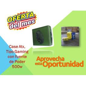 Liquidación Cases Atx, Tipo Gaming Con Fuente De Poder 600w