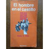 Philip K. Dick El Hombre En El Castillo 1º Edición Minotauro