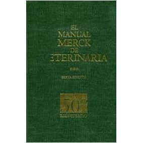 El Manual Merck De Veterinaria 6º Edicion - 50ª Aniversario