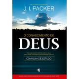 Livro O Conhecimento De Deus - J. I. Packer