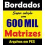 Coleção P E S 600 Mil Bordados Matrizes Brother Pe770 E Jef