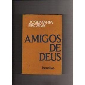 Livro Amigos De Dues - Homilias Josemaría Escrivá