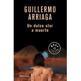 Un Dulce Olor A Muerte ... Guillermo Arriaga Dhl