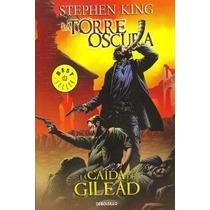 La Caída De Gilead (la Torre Oscura [cómic] 4); Envío Gratis