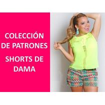 Colección 20 Patrones Y Moldes De Short Dama + Bono