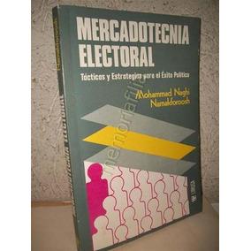 Mercadotecnia Electoral Tacticas Mohammad Naghi 1984