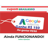 Gaste 50,00 Ganhe 150,00 Bônus Adwords Cupom Anúncios Google