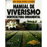 Manual De Viverismo: Horticultura Ornamental