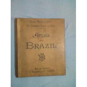 Atlas Do Brazil 1909 Barão Homem De Mello 1a. Tiragem Brasil