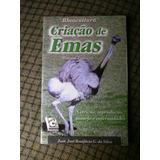 Criação De Emas (manual Pratico) Jose Bonifácio G. Da Silva