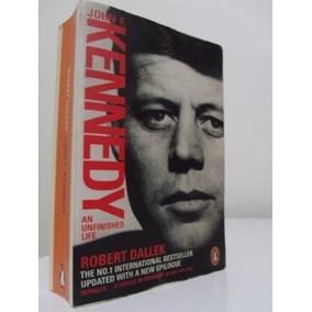 Livro - John F. Kennedy: An Unfinished Life - Robert Dallek