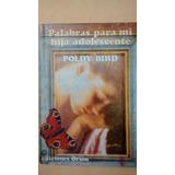 Palabras Para Mi Hija Adolescente - Poldy Bird