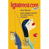 Liguemos.com De Alicia Misrahi Nuevo #hotsale