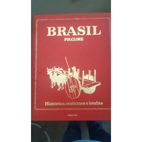 Brasil Folclore - Histórias Costumes E Lendas