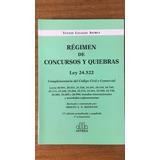 Régimen De Concursos Y Quiebras Rouillon Astrea 2016 17 Ed.