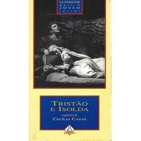 Livro Tristão E Isolda Cecilia Casas Narrativa