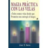 Magia Práctica Con Las Velas - T. Shine [hgo]