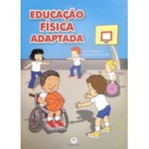 Livro Educação Fisica Adaptada Atividades Inclusivas + Brind