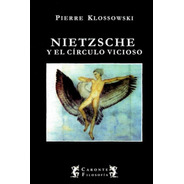Nietzsche Y El Círculo Vicioso - Pierre Klossowski