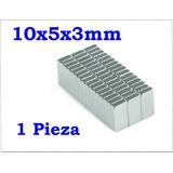 1 Imán Neodimio 10mm X 5mm X 3mm 12,000 Gauss