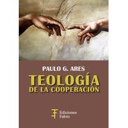 Teología De La Cooperación -  Ed. Fabro