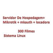 Servidor De Hospedagem+ Mikrotik+mkauth+locadora 300 Filmes
