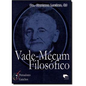Vade-mecum Filosofico - Vol.7 - Coleção Pensadores Gaúcho