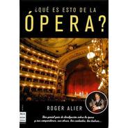 Qué Es Esto De La Opera?, Roger Alier, Robin Book