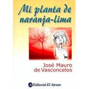 Mi Planta De Naranja Lima / Jose Mauro De Vasconcelos