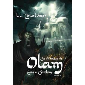 Cronicas De Olam, As, V.1 - Luz E Sombras