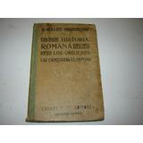 Historia Romana Los Origenes,las Conquistas El Imperio Malet