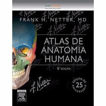 Livro Netter Atlas De Anatomia Humana 6° Ed.- Frete Grátis