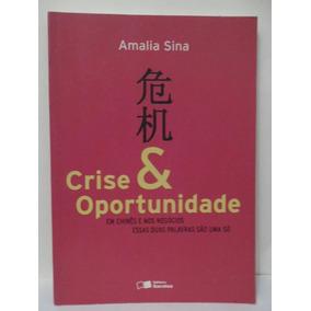 Crise E Oportunidade - Em Chinês E Nos Negócios Amalia Sina