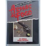As Armas Como Esporte - Da Grande Enciclopédia Armas De Fogo