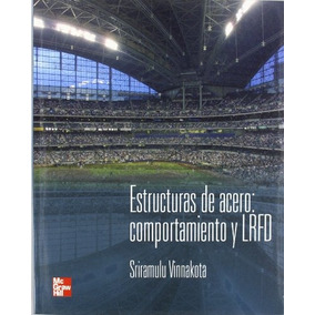 Libro Estructuras De Acero Comportamiento Y Lrfd - Nuevo